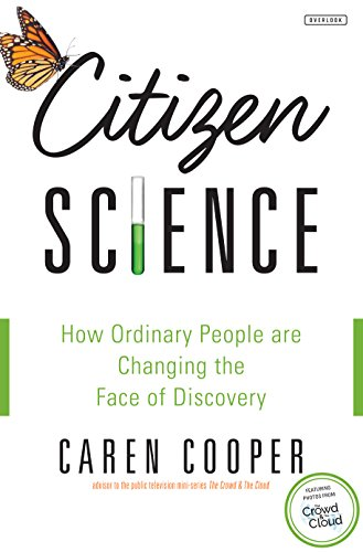 Citizen Science: How Ordinary People are Changing the Face of Discovery book image
